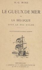 Le Gueux de mer ou la Belgique sous le duc d'Albe